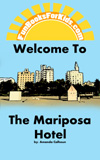 Buy Welcome to the Mariposa Hotel